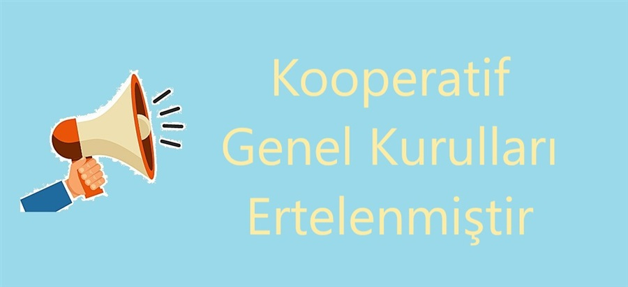 kooperatif-genel-kurullarinin-ertelenmesi-hakkinda-duyuru